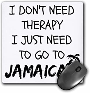 I dont need therapy I just need to go to Jamaica - Mouse Pad, 8 by 8 inches (mp_220094_1)