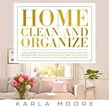 Home Clean and Organize: 2 Books in 1 - Organized Home: The Better Solution for Organizing Your House + Home Cleaning Tips: Tips and Techniques for Cleaning Your Home