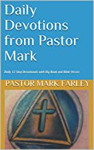 Daily Devotions from Pastor Mark: Daily 12 Step Devotionals with Big Book and Bible Verses