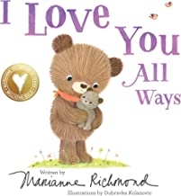 I Love You All Ways: A Loving Board Book for Kids (Baby Animal Books, Valentine Book, Board Books For Babies)