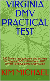 VIRGINIA DMV PRACTICAL TEST: 360 Drivers test questions and answers for Virginia DMV written Exam: 2019 Drivers Permit/License Study Guide