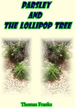 Parsley and the Lollipop Tree (Archie's Garden Book 1)