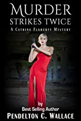 Murder Strikes Twice: A Catrina Flaherty Mystery, Book 2 (The Catrina Flaherty Mysteries) Kindle Edition