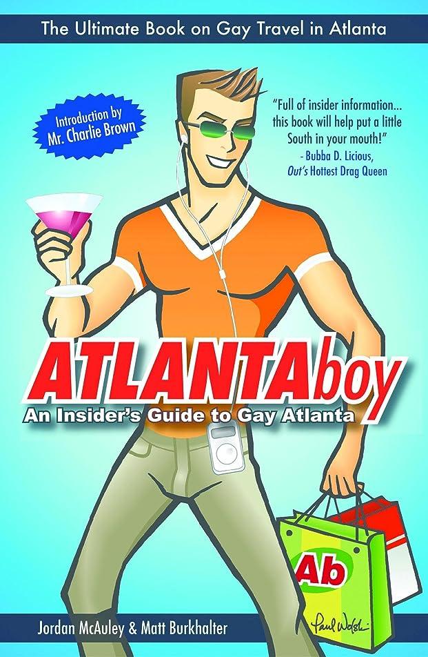 プレゼンテーション嫌悪チョークATLANTAboy: An Insider's Guide to Gay Atlanta (English Edition)