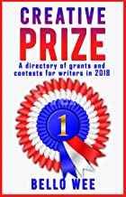 Creative Prize: A Directory of Grants and Contests for Writers in 2018