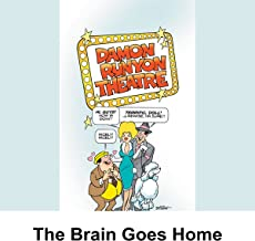 Damon Runyon Theater: The Brain Goes Home