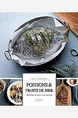 Poissons et fruits de mer : Recettes testées à la maison (Fait Maison) Format Kindle