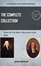 John Wesley: Notes On The Whole Bible