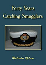 Forty Years Catching Smugglers (English Edition)