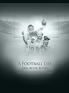 A Football Life - 2006 Rose Bowl