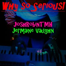 Why So Serious!