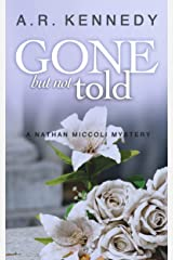 Gone But Not Told: A Nathan Miccoli Mystery (The Nathan Miccoli Mystery Series Book 8) Kindle Edition