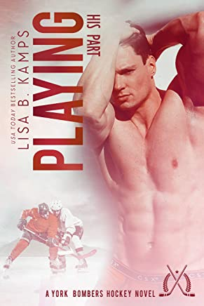 Playing His Part: A York Bombers Hockey Romance (The York Bombers Book 7)