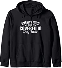 Everything I Own is Covered In Dog Hair Funny Pet Love Zip Hoodie