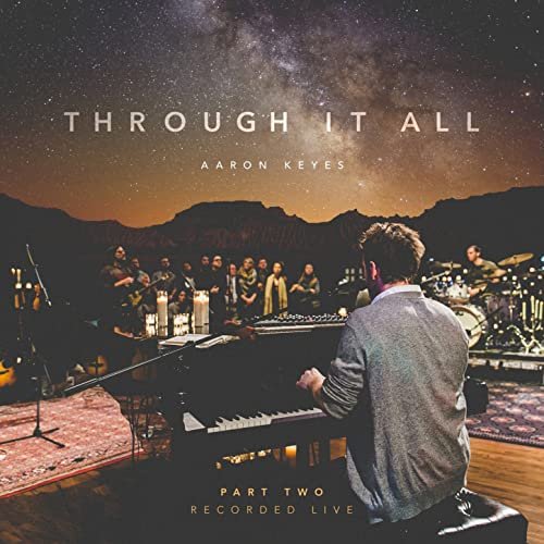 Aaron Keyes - Through It All [Live] (2016)