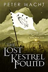 The Lost Kestrel Found (The Sylvan Chronicles Book 6) Kindle Edition