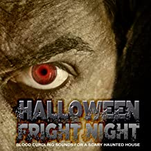 Halloween Fright Night: Blood Curdling Sounds for a Scary Haunted House