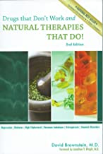 Drugs That Don't Work and Natural Therapies That Do