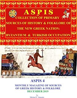 ASPIS 4: PRIMARY SOURCES OF GREEK HISTORY & FOLKLORE (DECEMBER 2019) (English Edition)
