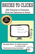 Bricks to Clicks: Best Practices to Transition From the Classroom to Online (English Edition)
