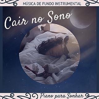 Cair no Sono - Piano para Sonhar, Adormecer mais Depressa, Música de Fundo Instrumental