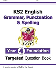 New KS2 English Targeted Question Book: Grammar, Punctuation & Spelling - Year 4 Foundation (CGP KS2 English)