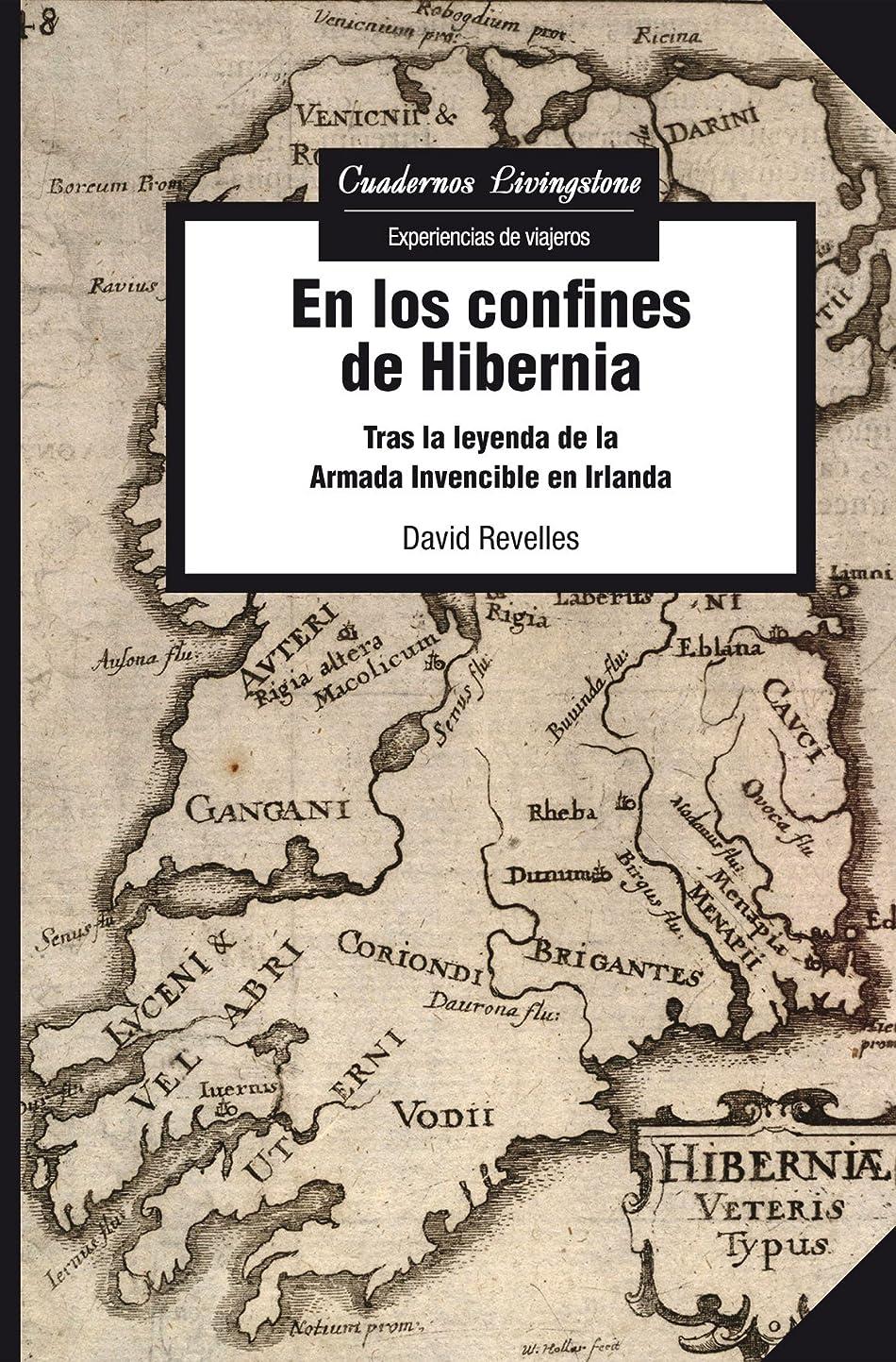 横に期間維持En los confines de Hibernia. Tras la leyenda de la Armada Invencible en Irlanda (Cuadernos Livingstone) (Spanish Edition)