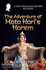 The Adventure of Mata Hari's Harem: A New Sherlock Holmes Mystery (New Sherlock Holmes Mysteries Book 47) Kindle Edition