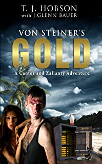 Von Steiner's Gold: A Cantor and Zalianty Adventure (English Edition)