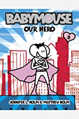 Babymouse #2: Our Hero Kindle Edition