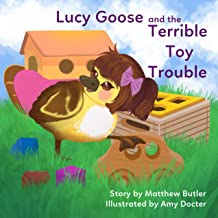 Lucy Goose and the Terrible Toy Trouble