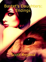 Bastet's Daughters: Endings (Bastet's Daughters Book 3)