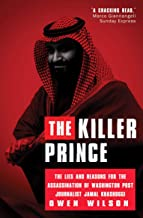 The Killer Prince: The Bloody Assassination of a Washington Post Journalist by the Saudi Secret Service
