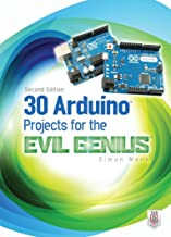30 Arduino Projects for the Evil Genius, Second Edition (English Edition)
