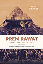 Prem Rawat and Counterculture: Glastonbury and New Spiritualities (English Edition)