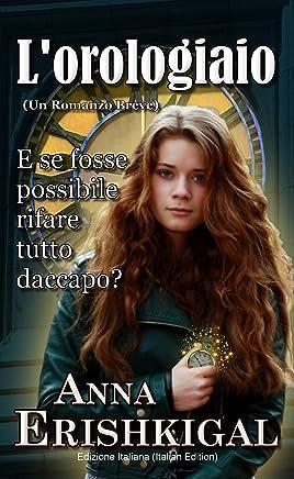 Lorologiaio: Un Romanzo Breve (Italian Edition): Edizione Italiana