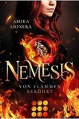 Nemesis 1: Von Flammen berührt: Götter-Romantasy mit starker Heldin, in der Fantasie und Realität ganz nah beieinanderliegen Kindle Ausgabe