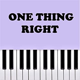 One thing Right - Piano Rendition