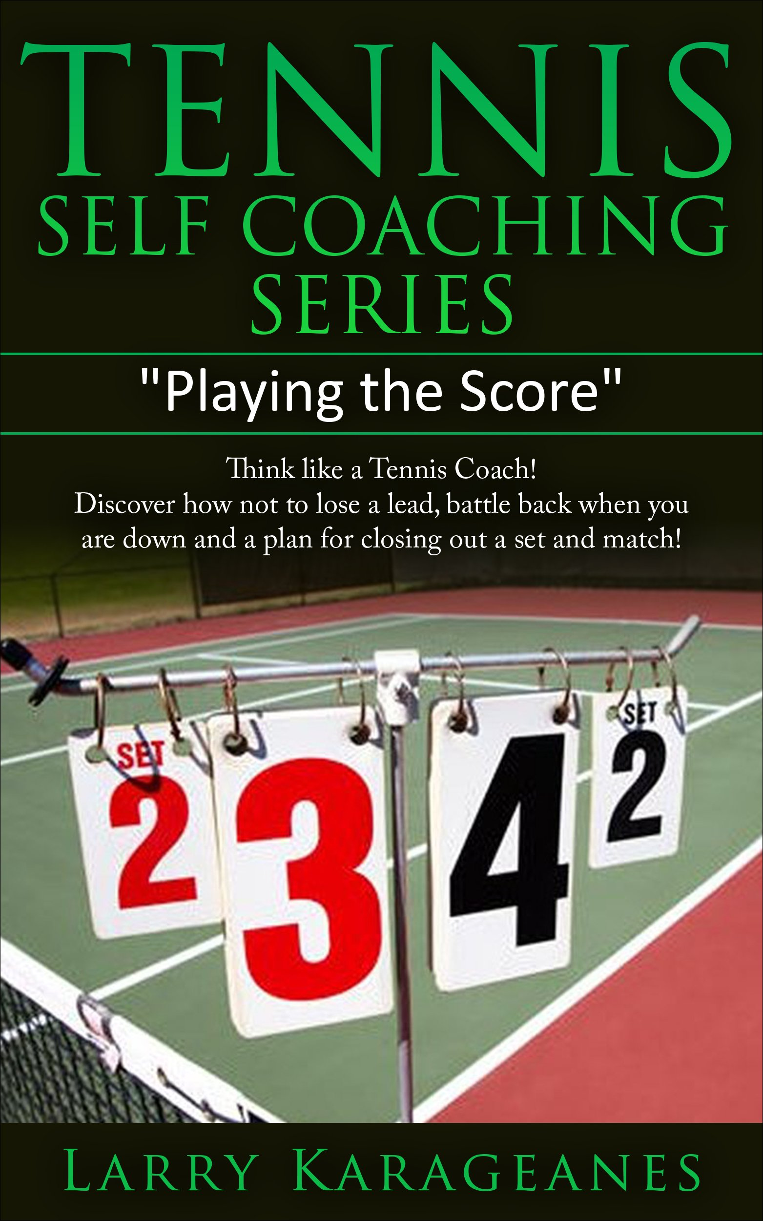 "Image OfTennis Self-Coaching Series: ""Playing The Score"": Think Like A Tennis Coach! Discover How Not To Lose A Lead, Battle Back ..."