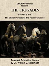 The Crusades. Lecture 5 of 6. The Unholy Crusade: The Fourth Crusade.