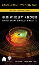 Illuminating Jewish Thought: Explorations of Free Will, the Afterlife, and the Messianic Era (English and Hebrew Edition)