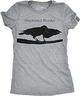 Women's Attempted Murder T Shirt Funny Crow Shirt Birds Tee for Women