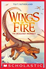 The Dragonet Prophecy (Wings of Fire #1) Kindle Edition