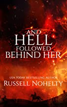And Hell Followed Behind Her (The Godsverse Chronicles Book 4)