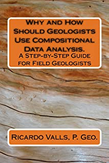 Why and How Should Geologists Use Compositional Data Analysis.: A Step-by-Step Guide for Field Geologists