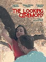 The Looking Ceremony (El Miramiento)