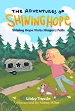 The Adventures of Shining Hope: Shining Hope Visits Niagara Falls - a Children's Illustrated Chapter Book, Books for Kids Ages 5-9 about RV Travel, Camping, Dealing with Homesickness