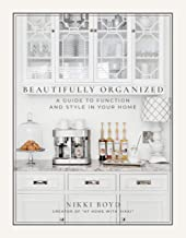 Beautifully Organized: A Guide to Function and Style in Your Home