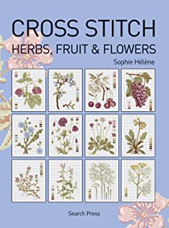 Cross Stitch Herbs, Fruit & Flowers (Cross Stitch (Search Press))