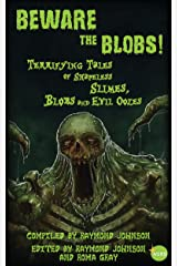 Beware the Blobs: Terrifying Tales of Shapeless Slimes, Blobs, and Oozes Kindle Edition
